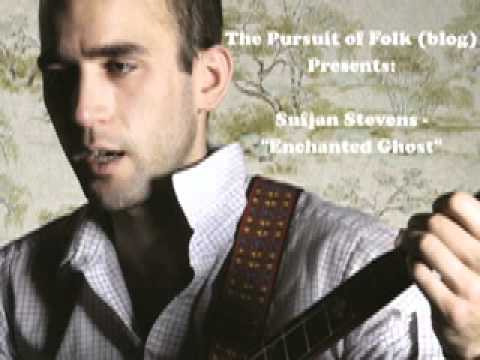Sufjan Stevens - Enchanting Ghost
