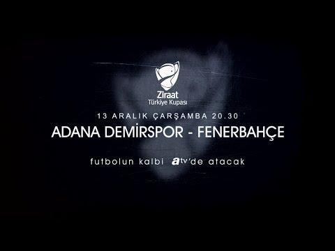 Adana Demirspor - Fenerbahçe karşılaşması 13 Aralık Çarşamba 20.30'da atv'de!