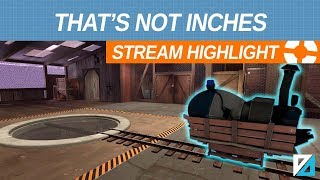 [TF2] That's Not Inches!