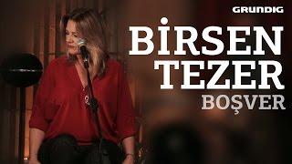 Birsen Tezer - Boşver / #akustikhane #sesiniaç