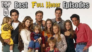 Top 5 Best Full House Episodes