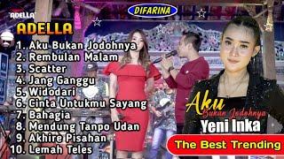 Download lagu Aku Bukan Jodohnya - Rembulan Malam - Mendung Tanpo Udan - Yeni Inka - Om Adella Full Album 2021