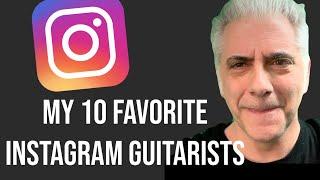 My 10 Favorite Guitarists On Instagram 2019
