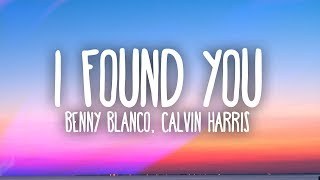 Benny Blanco Calvin Harris I Found You