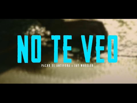 Pacho El Antifeka x Jay Wheeler - No Te Veo (Official Music Video)