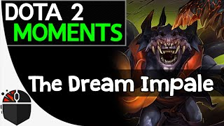 Dota 2 Moments - The Dream Impale