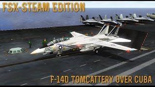 [FSX SE] Special:  F-14D Tomcattery Over Cuba