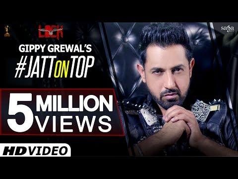 JATT ON TOP | Gippy Grewal | Lock  | Jay K | New Punjabi Songs 2016
