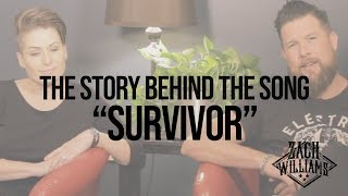 """Zach Williams - Story Behind the Song """"Survivor"""""""