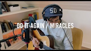 Do It Again / Miracles - Songs From Home