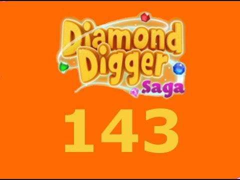 Diamond Digger Saga Level 143 Livello 143