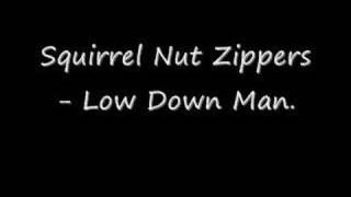 Watch Squirrel Nut Zippers Low Down Man video