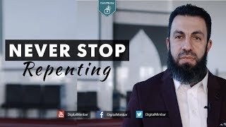 Never STOP Repenting – Belal Assad
