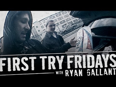 First Try Friday - Ryan Gallant