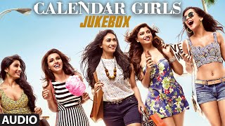 Calendar Girls Full Audio Songs JUKEBOX | T-Series