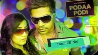Podaa Podi - PODAA PODI (2013) - SIMBU NEW FULL SONG - LOVE PANALAMA VENAAMA