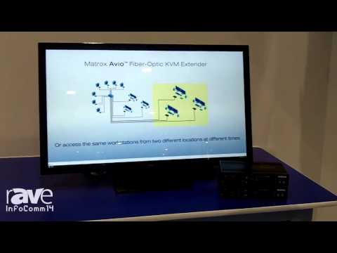 InfoComm 2014: Matrox Audio Exhibits Avio Fiber-Optic KVM Extender