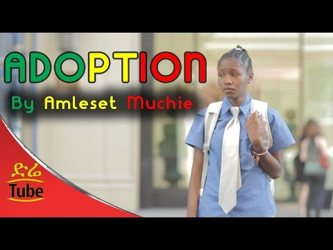 "Ethiopia: ""Adoption"" - NEW! Short Ethiopian Movie by Amleset Muchie 2016"