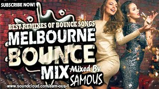 ? Melbourne Bounce Mix 2018   Best Remixes Of Popular Bounce Songs   Party Dance Mix #24 (SUBSCRIBE)