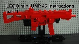 Lego ump 45 Instructions (tutorial) part 1
