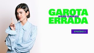 GAROTA ERRADA - Episódio 3 - Meu Pai Me Acha Um Gênio