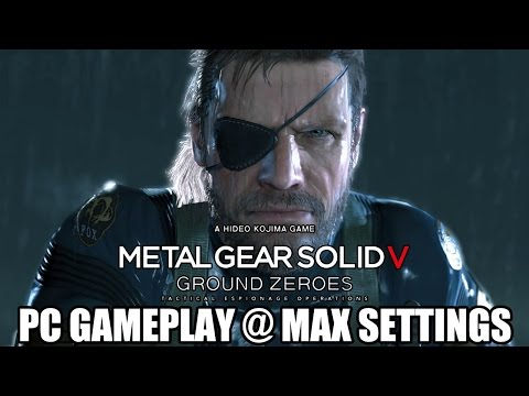 Metal Gear Solid 5: Ground Zeroes - PC Gameplay @ MAX Settings [1080p] TRUE-HD QUALITY (MGSV)