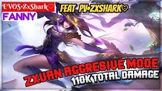 Zxuan Aggresive Mode, 110K Total Damage [ Zxuan Fanny ] EVOS•ZxShark♡ Fanny