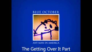 Watch Blue October The Getting Over It Part video