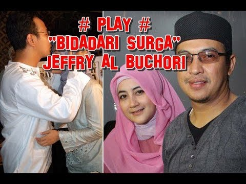 Lagu UJE Ustad Jefri al Buchori - Bidadari Surga