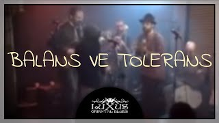 Luxus - Balans ve Tolerans