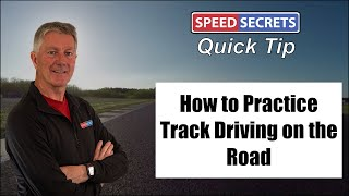 Performance Driving Tip: Practice on the Street to Drive Faster on the Track