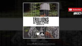 Ice Prince - Trillions Ft.  Phyno (OFFICIAL AUDIO 2016)