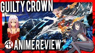 Guilty Crown Anime Review