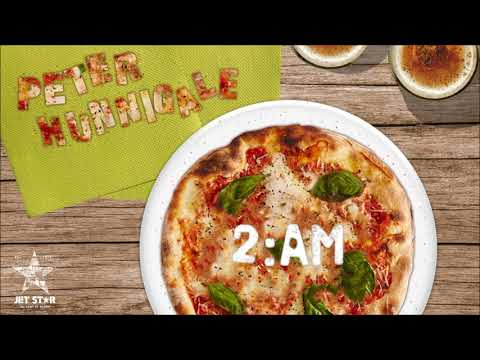 Peter Hunnigale - 2:AM - Pizza and Alcohol  | Jet Star Music