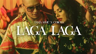 TANJA SAVIC X CORONA - LAGA LAGA (OFFICIAL VIDEO)