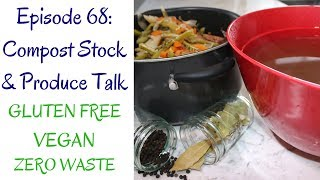 Compost Stock and Produce Talk (Zero Waste, Vegan, Gluten Free)