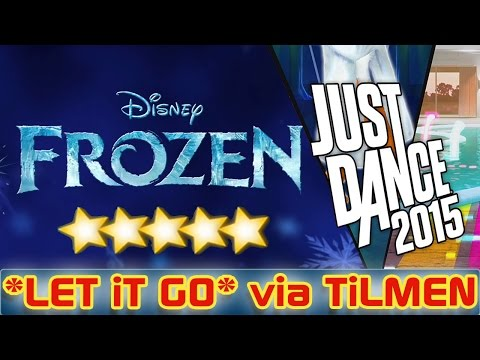 Just Dance 2015 -*frozen: Let It Go* Via *tilmen 5 Stars Dancing* video