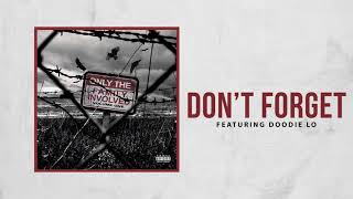 Only The Family - Don't Forget ft Doodie Lo (Official Audio)