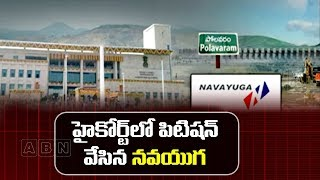 Navayuga Files Petition In High Court Over Polavaram Contract Termination