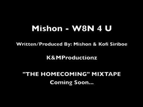 Mishon - W8N 4 U Video