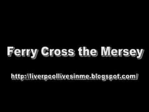 Ferry Cross The Mersey - Liverpool Songs