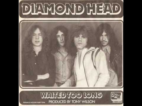 Diamond Head - Waited Too Long