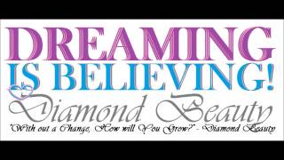 Diamond Beauty - Dreaming is Believing
