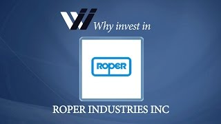 Roper Industries Inc - Why Invest in
