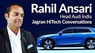 Audi India Head, Rahil Ansari Talks About India's EV Scenario | Audi e-Tron