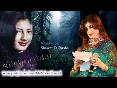 Shawal Ta Rosha (Nazia Iqbal) Pashto new mast song 2011-2012