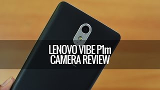 Lenovo Vibe P1m Camera Review