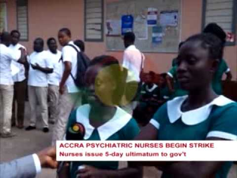 News360-Accra Psychiatric Nurses issue 5 day ultimatum to gov't - 4/8/2015