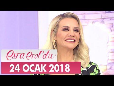 Esra Erol'da 24 Ocak 2018 Çarşamba - Tek Parça