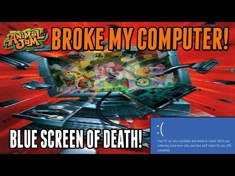 Animal Jam Broke My Computer! Windows Crash / Blue Screen Of Death! Cant Play Anymore!